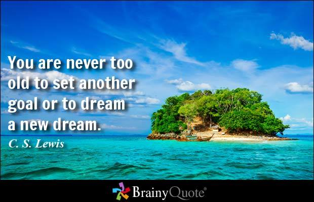 CS Lewis on Never Too Old To Dream.jpg